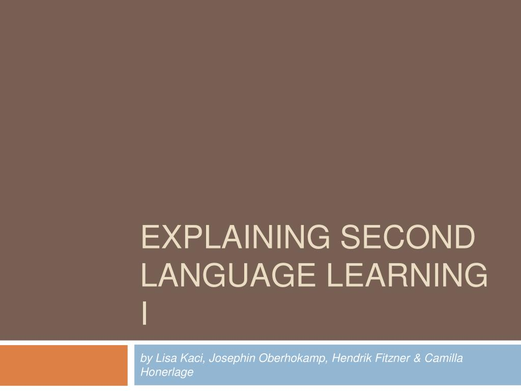 explaining second language learning i l.