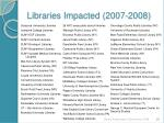 libraries impacted 2007 2008