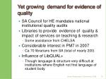 yet growing demand for evidence of quality