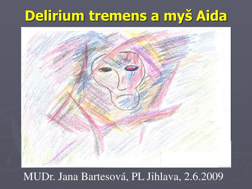 delirium t remens a my aida l.