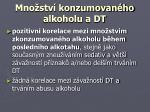 mno stv konzumovan ho alkoholu a dt