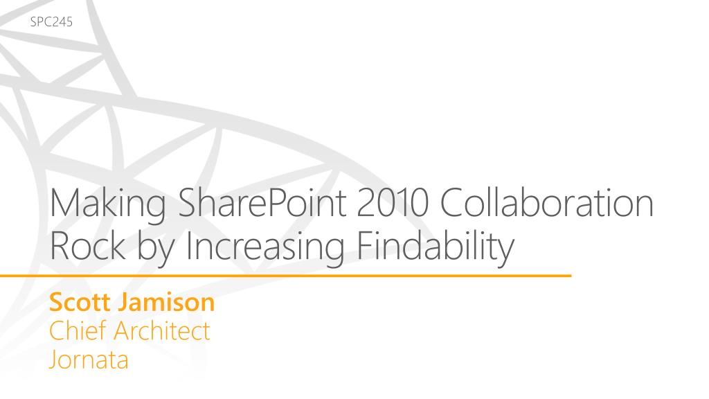 making sharepoint 2010 collaboration rock by increasing findability l.
