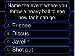 name the event where you throw a heavy ball to see how far it can go