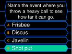 name the event where you throw a heavy ball to see how far it can go20