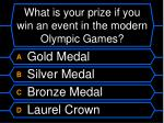 what is your prize if you win an event in the modern olympic games