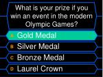 what is your prize if you win an event in the modern olympic games12