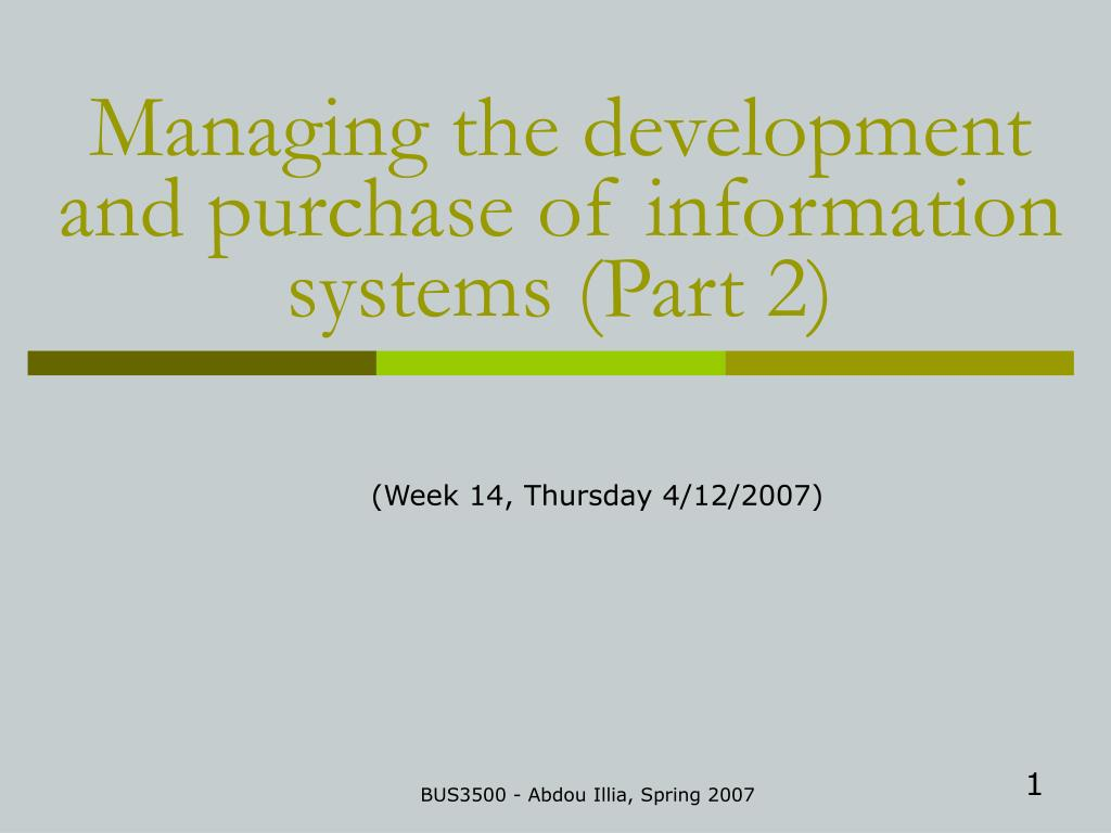 managing the development and purchase of information systems part 2 l.