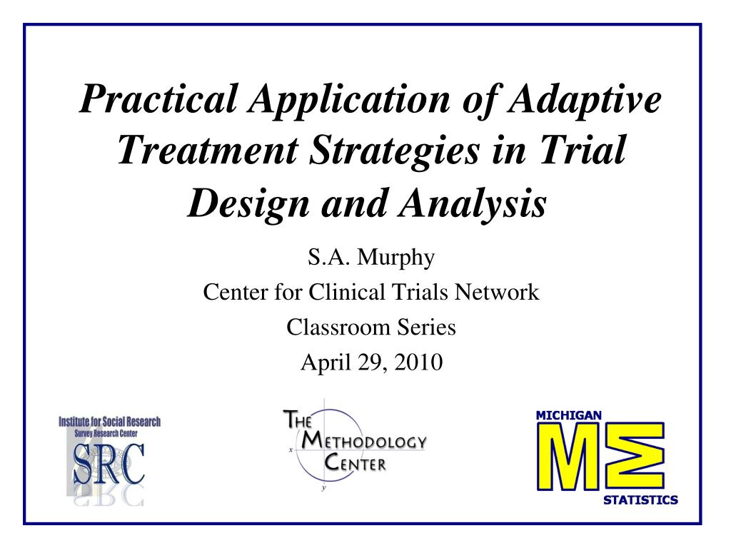 practical application of adaptive treatment strategies in trial design and analysis l.