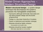 model driven approaches modern structured design