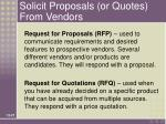 solicit proposals or quotes from vendors