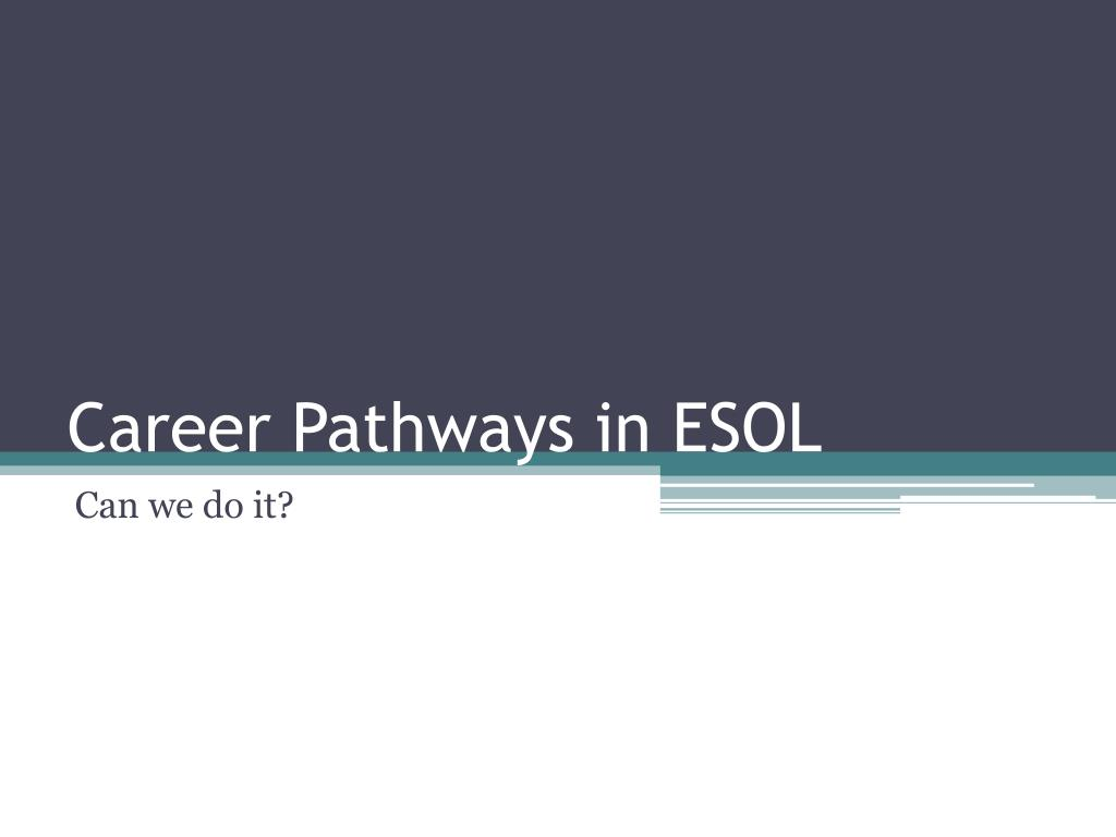 career pathways in esol l.