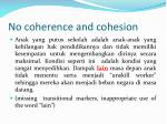 no coherence and cohesion