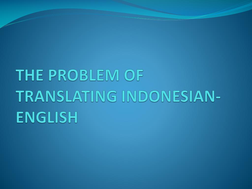 the problem of translating indonesian english l.