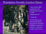 population growth london slums