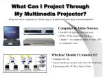 what can i project through my multimedia projector