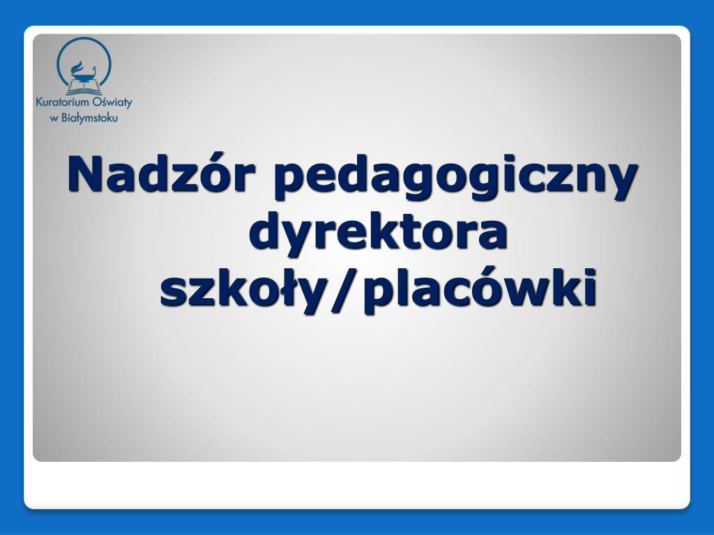 nadz r pedagogiczny dyrektora szko y plac wki l.