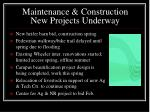 maintenance construction new projects underway