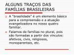 alguns tra os das fam lias brasileiras