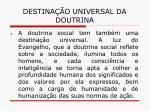destina o universal da doutrina