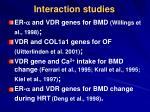 interaction studies