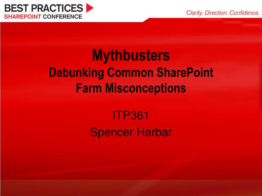 mythbusters debunking common sharepoint farm misconceptions l.