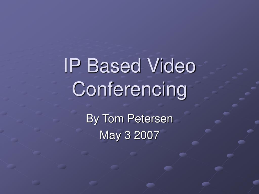 ip based video conferencing l.