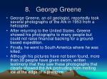 8 george greene