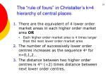 the rule of fours in christaller s k 4 hierarchy of central places