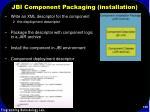jbi component packaging installation