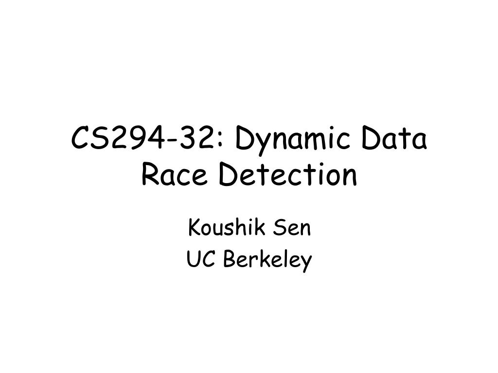 cs294 32 dynamic data race detection l.