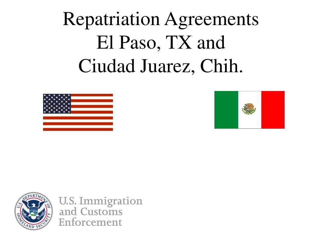repatriation agreements el paso tx and ciudad juarez chih l.