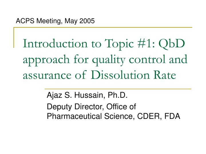 Introduction to topic 1 qbd approach for quality control and assurance of dissolution rate