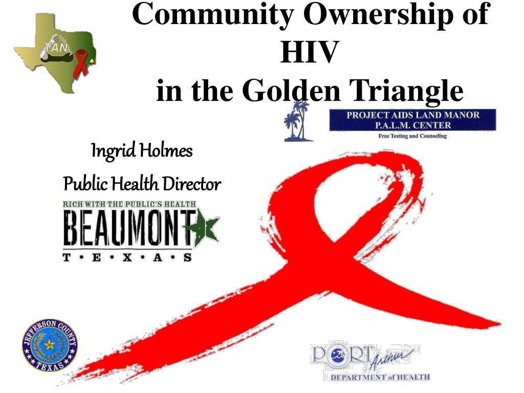 community ownership of hiv in the golden triangle l.