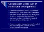 collaboration under lack of institutional arrangements