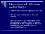 job demands with little power to effect change