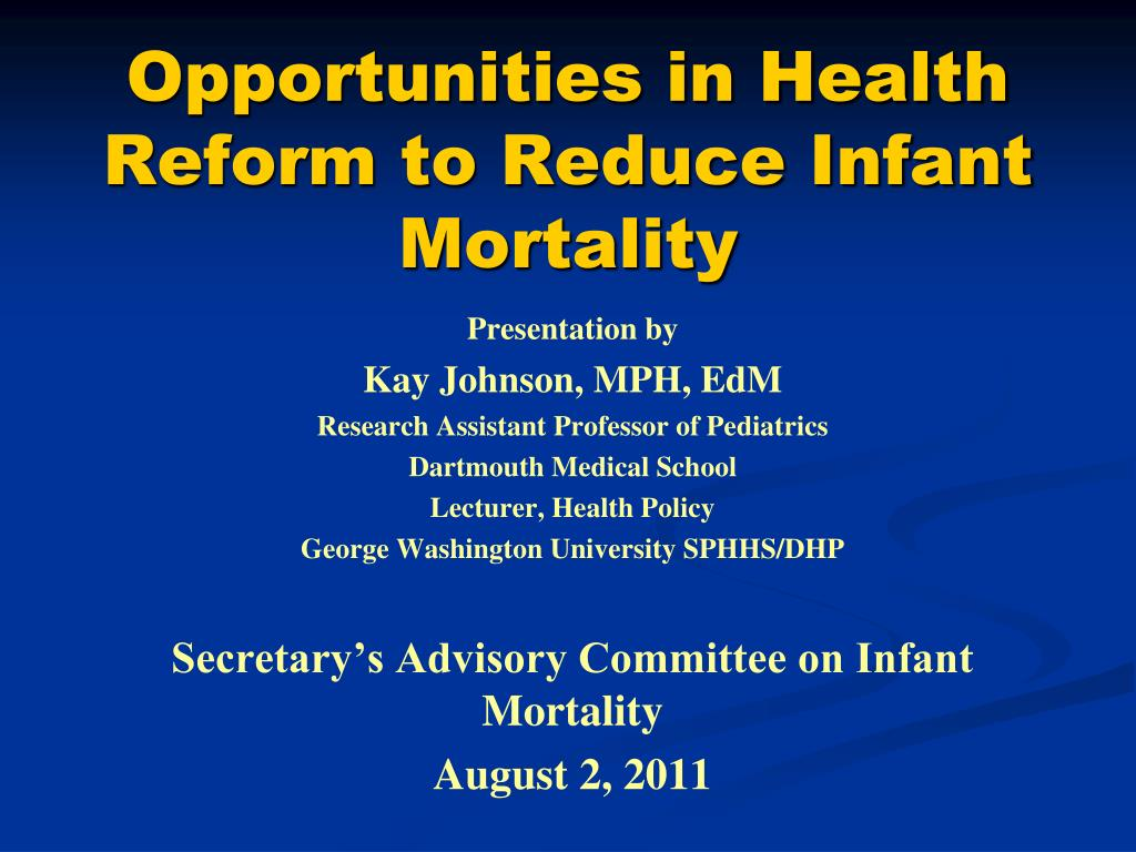 opportunities in health reform to reduce infant mortality l.
