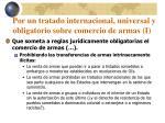 por un tratado internacional universal y obligatorio sobre comercio de armas i
