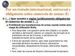 por un tratado internacional universal y obligatorio sobre comercio de armas i12