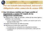 por un tratado internacional universal y obligatorio sobre comercio de armas iii