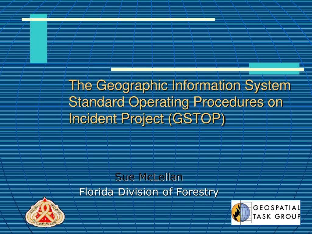 the geographic information system standard operating procedures on incident project gstop l.