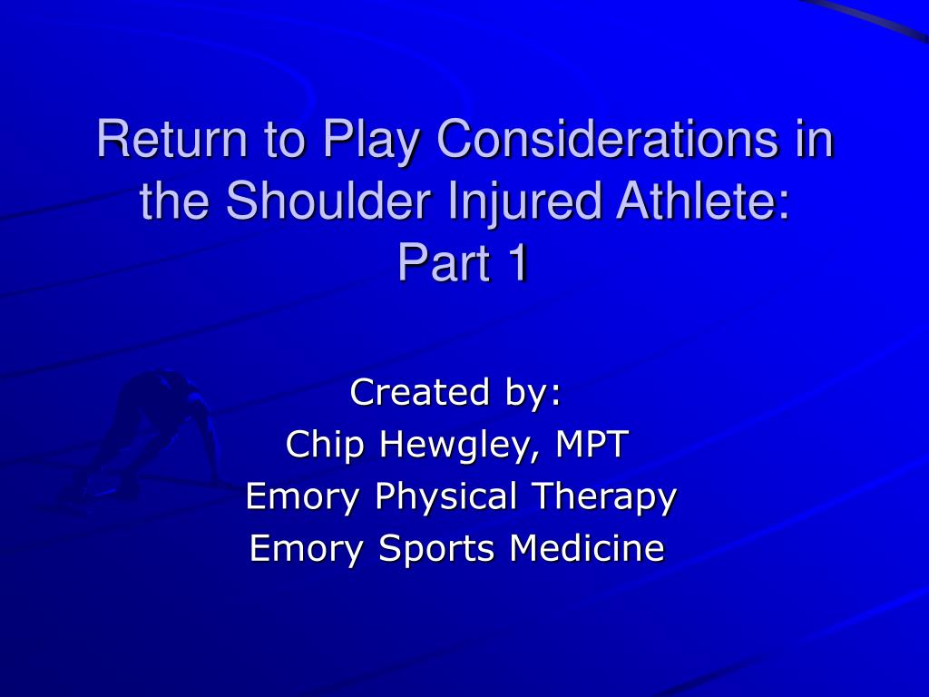 return to play considerations in the shoulder injured athlete part 1 l.