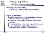 police cooperation radiocommunication wg