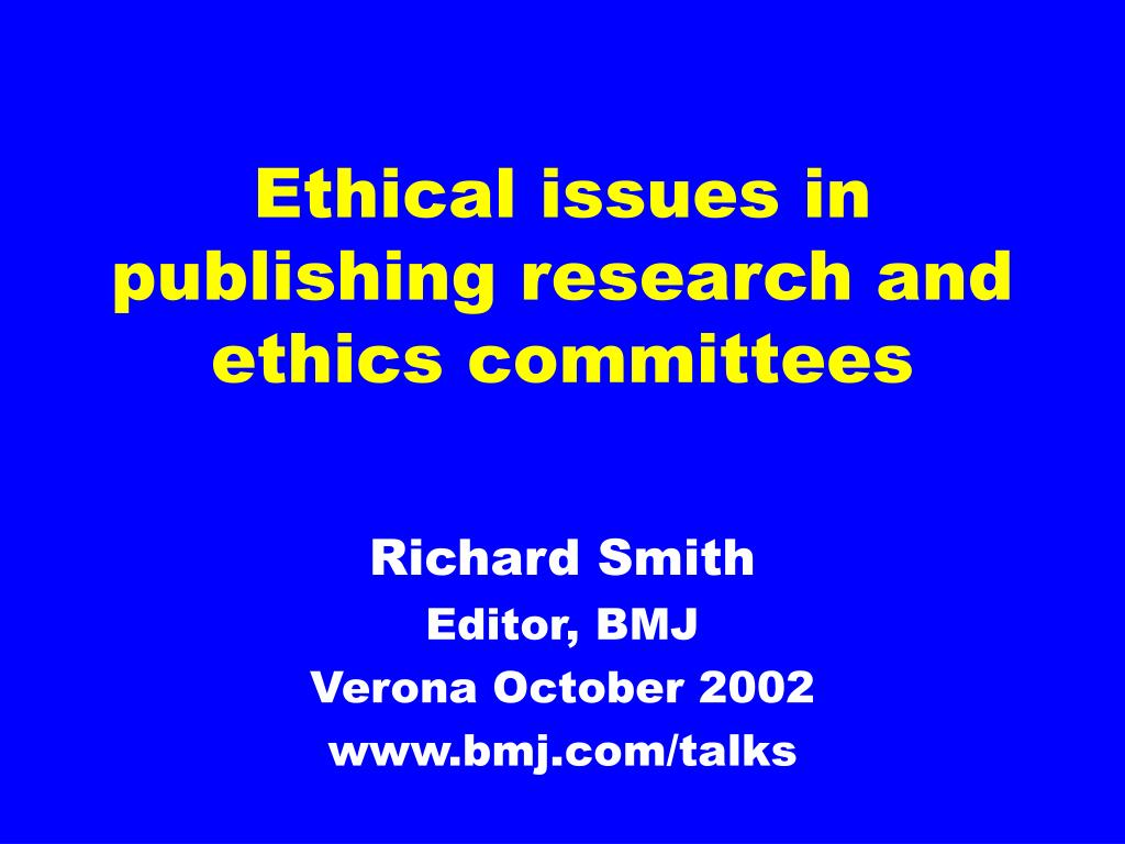 ethical issues in publishing research and ethics committees l.