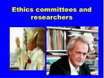 ethics committees and researchers