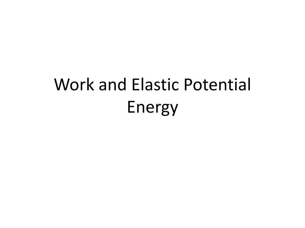 work and elastic potential energy l.