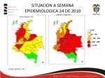 situacion a semana epidemiologica 24 de 2010