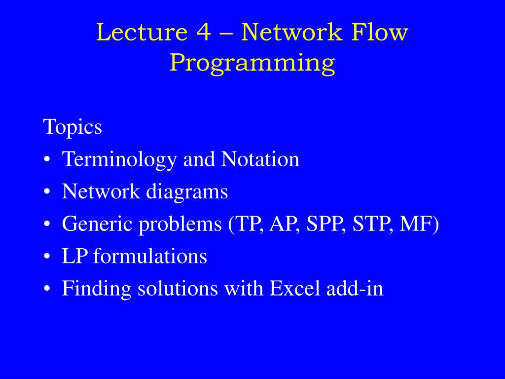 lecture 4 network flow programming l.