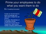 prime your employees to do what you want them to do