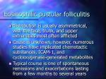 eosinophilic pustular folliculitis127