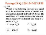 passage ix q 120 124 mcat ii15